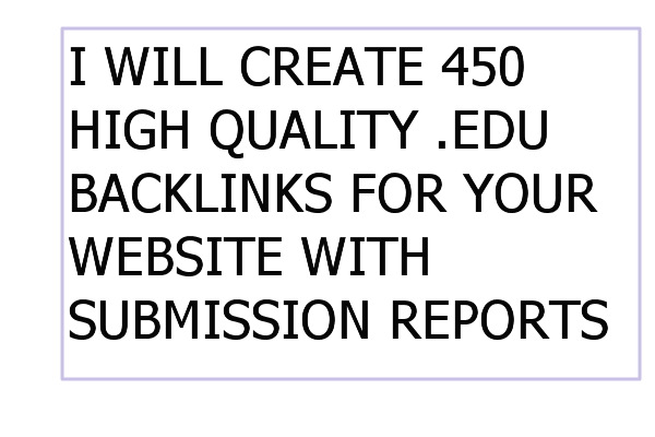 I Will Create 450+ High Quality Edu Backlinks For Your Sites