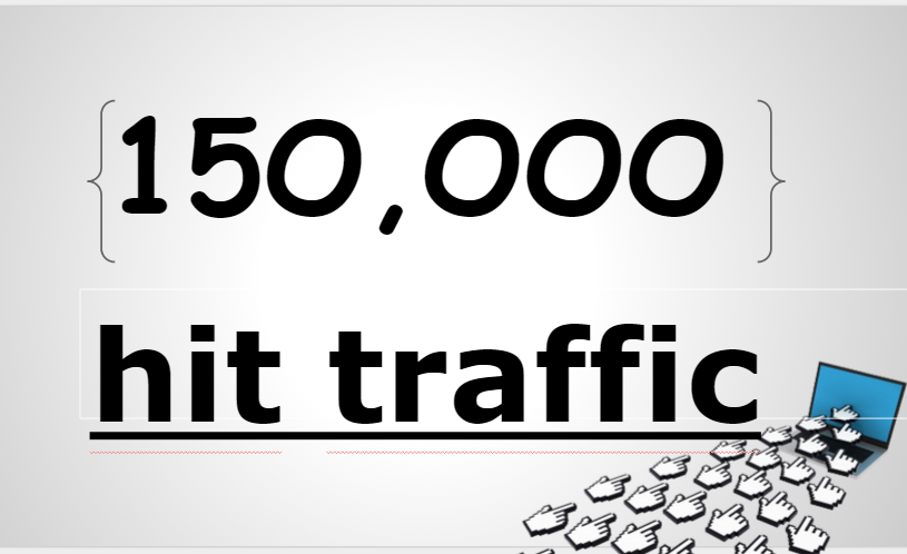 I will get 150k hit traffic in your site