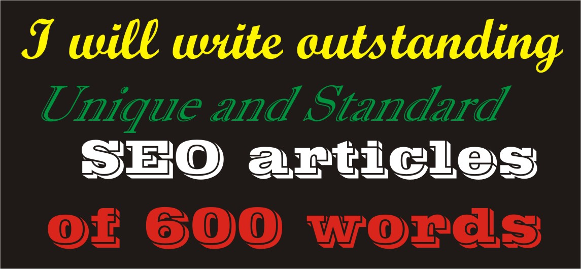 I will write outstanding,  Unique and Best SEO Optimized article of 600 words