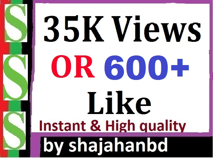 35K Video Views Or 1500+ Likes High Quality Super Fast Delivery