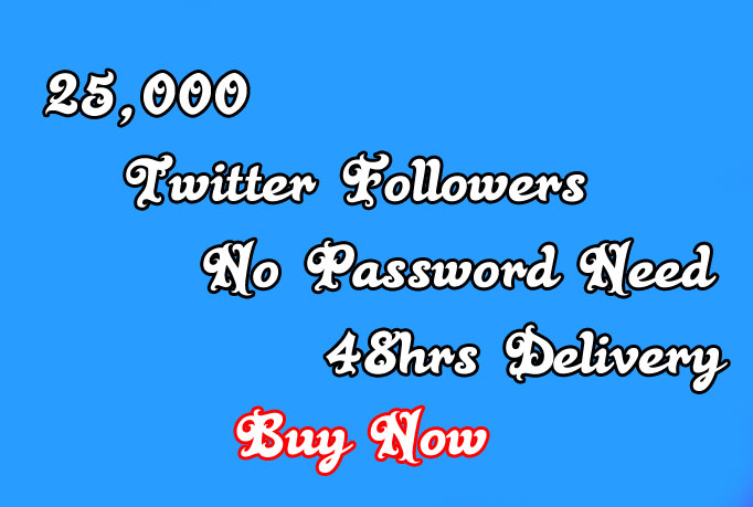 I Will Provide 25000 Twitter Followers