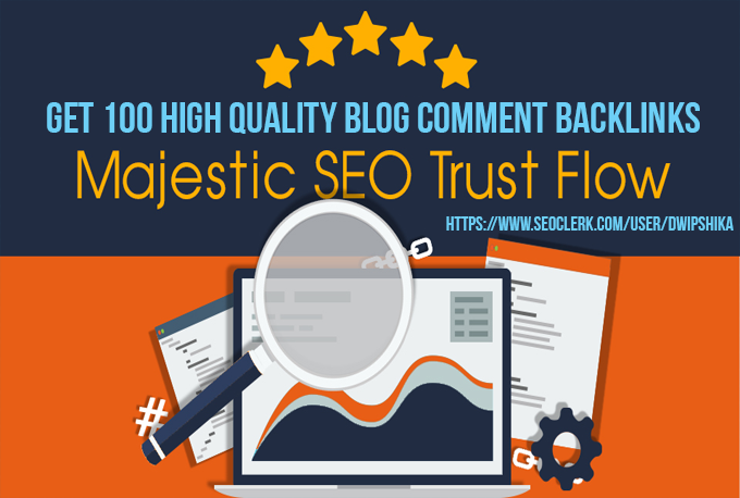 I will provide you 100 trust flow, citation flow and Unique Domain blog comments with high DA/PA