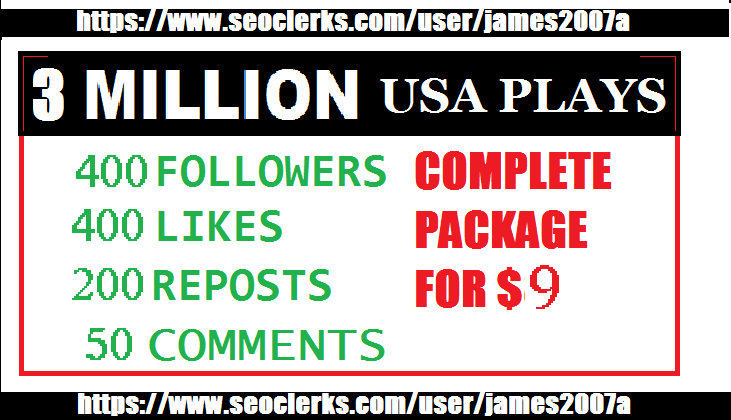 3 Million USA Plays  400 USA Followers 400 Likes  200 Reposts and 50 Comments COMPLETE  PACKAGE