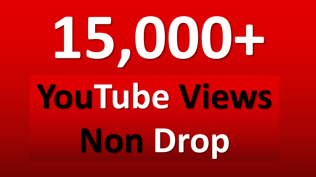 Get Instant 15,000+ YouTube Views Within 24 Hour
