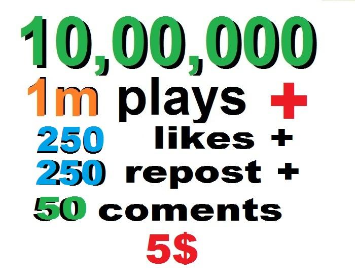 1m usa soundcloud play 250 followers 500 likes and 250 repost and 50 comments  or 1k soundcloud likes or repost or followrs