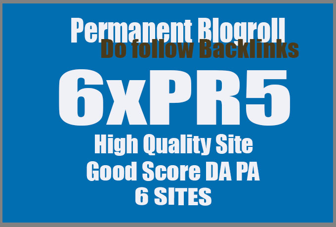 I will give link PR5x6 site blogroll permanent