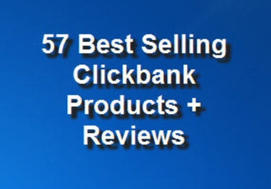 give a list of 57 best selling clickbank products + 55 clickbank review articles