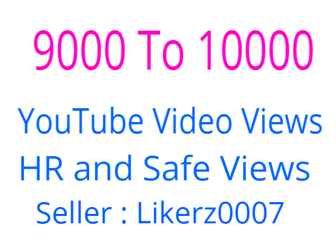 Get 9000 To 10000 High Retention and Safe YouTube Video Promotion