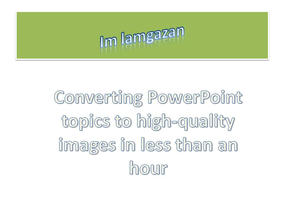 I will converting PowerPoint to of images in JPEG format