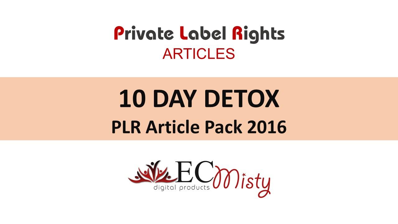10 DAY DETOX PLR Article Pack 2016