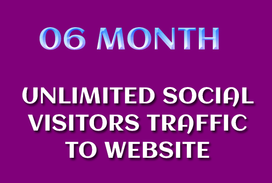 06 Month Unlimited Social Visitors Traffic to Website OR ANY LINK