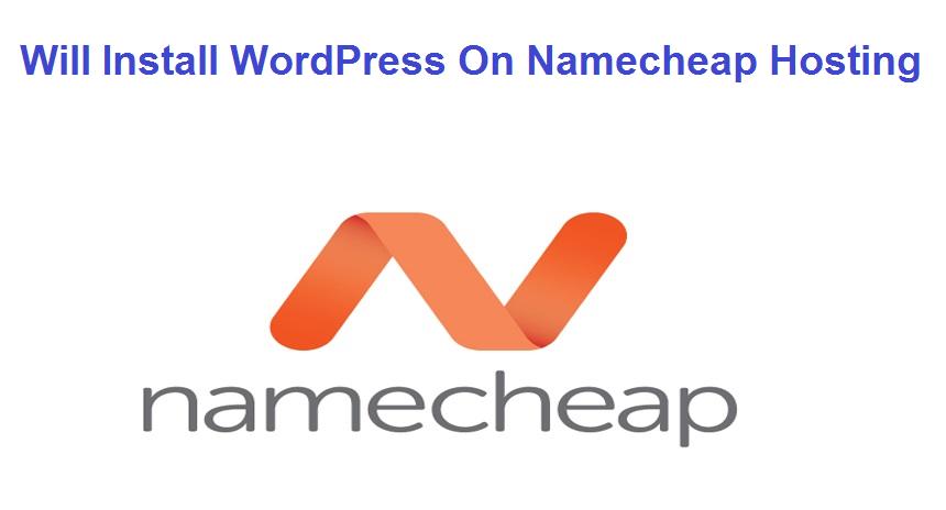 Will Install WordPress On Namecheap Hosting