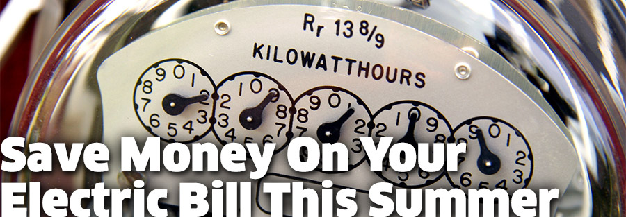 TEN WAYS TO SAVE ON ELECTRICITY BILLS IN THE SUMMER