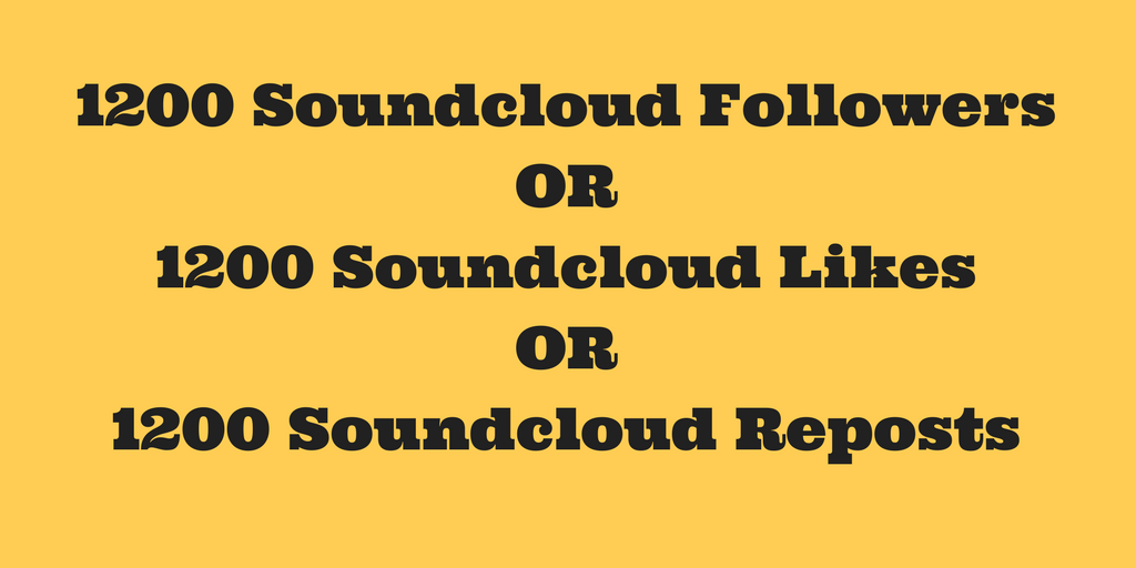 HIGH QUALITY Instant 1200+ Soundcloud Followers or Likes or Repost