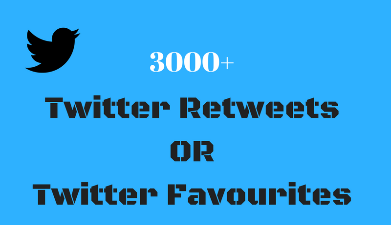 Instant 3000+ HQ Twitter Retweets OR Twitter Favourites