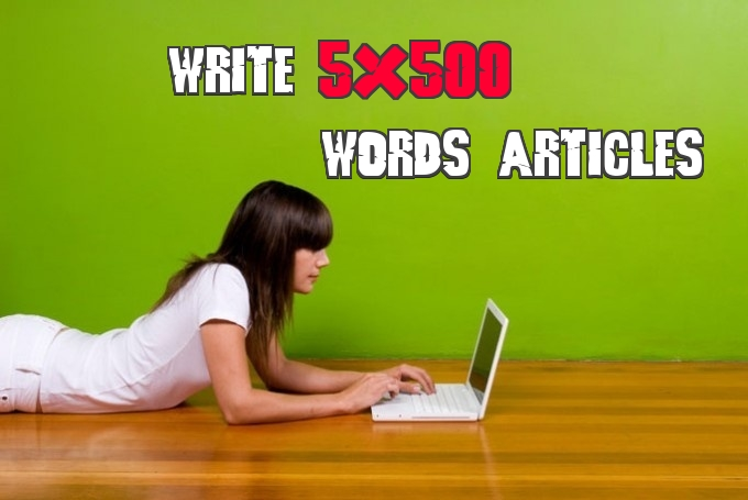 I'll Write 5 Articles With 500+ Words Each