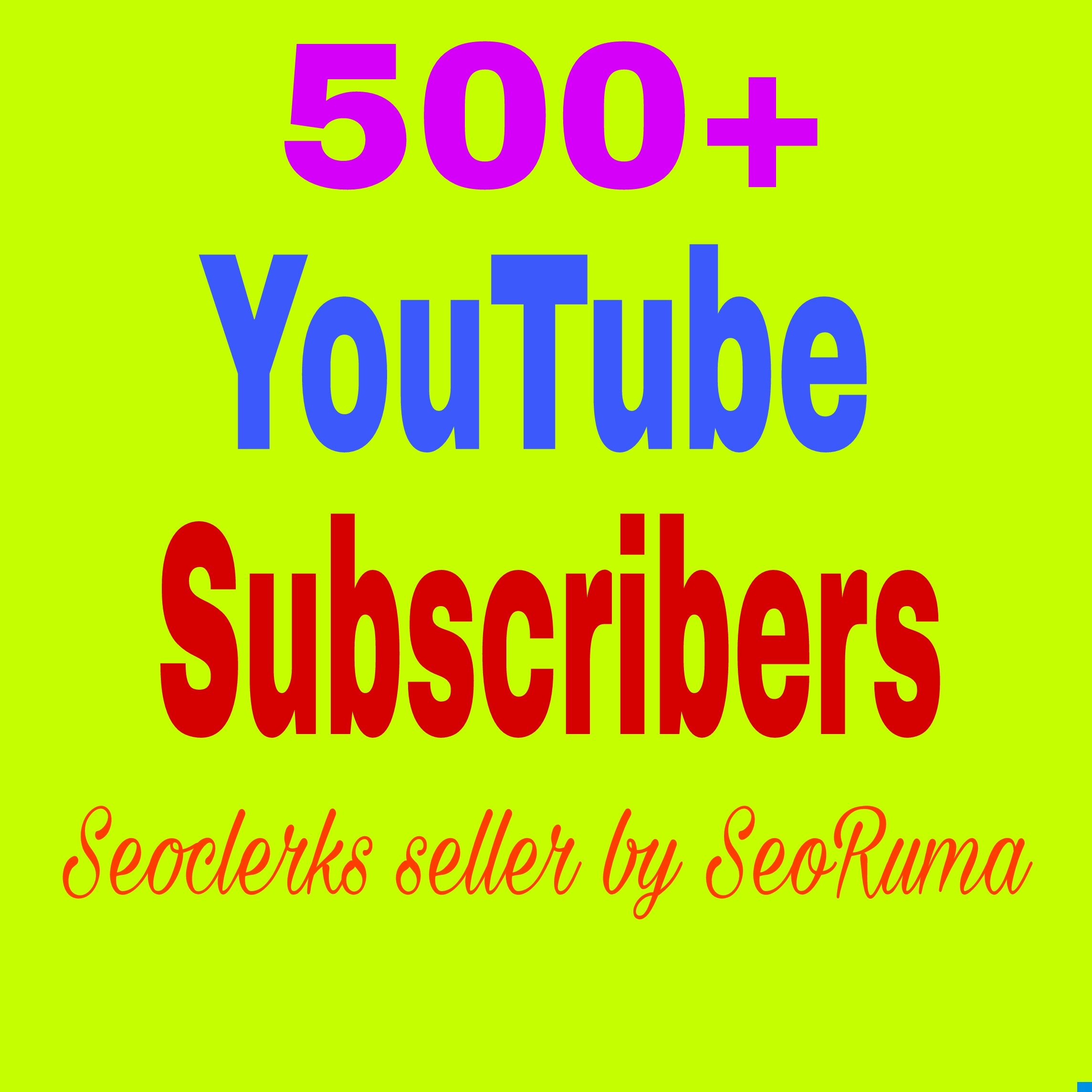 500+ You Tube  Chanel Subs cribers non drop very fast completed