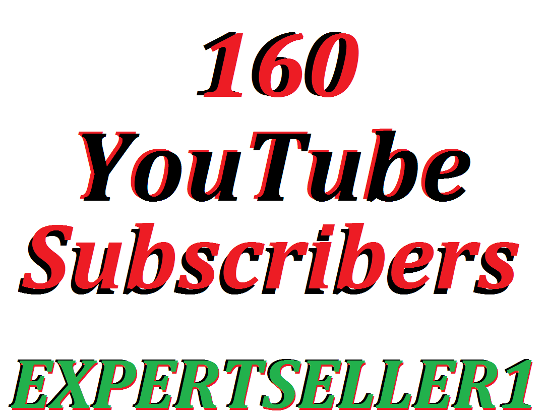 Limited Offer 160 YouTube Subscribers to make Attractive your channel Refill Guarantee for