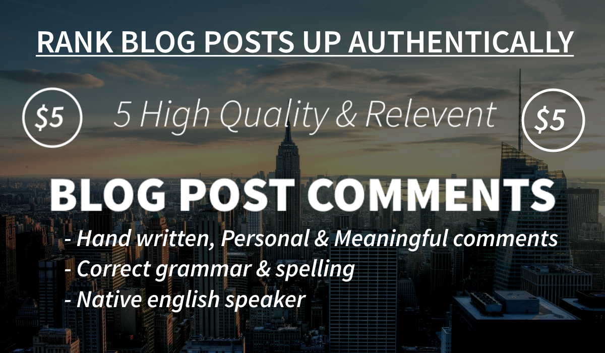 5 Relevent & High Quality Blog Post Comments By A...