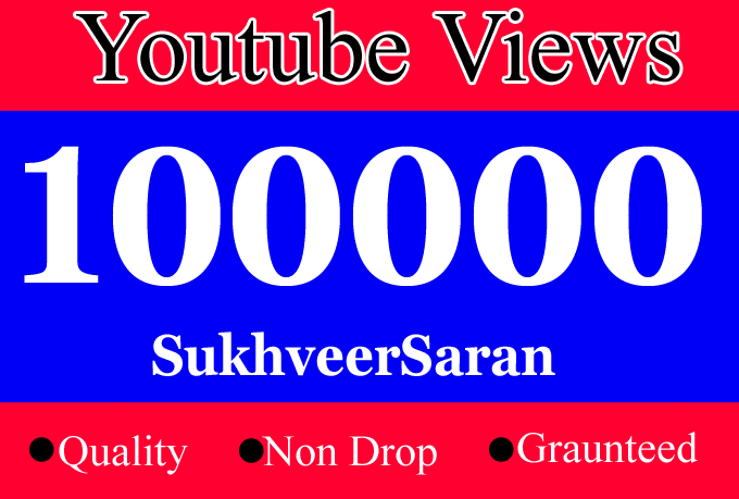 100000 or 100k or 100,000 Safe YouTube Views