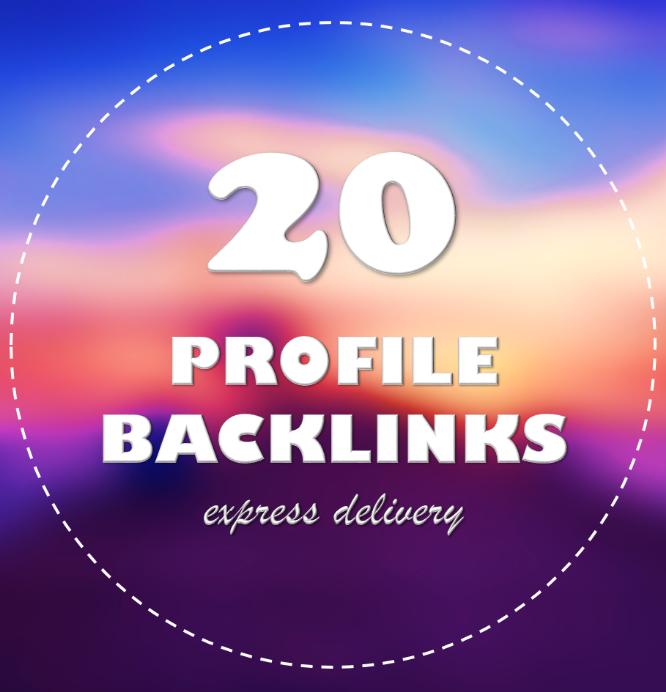 Add 20 Profile Backlinks from High PR9 Backlinks