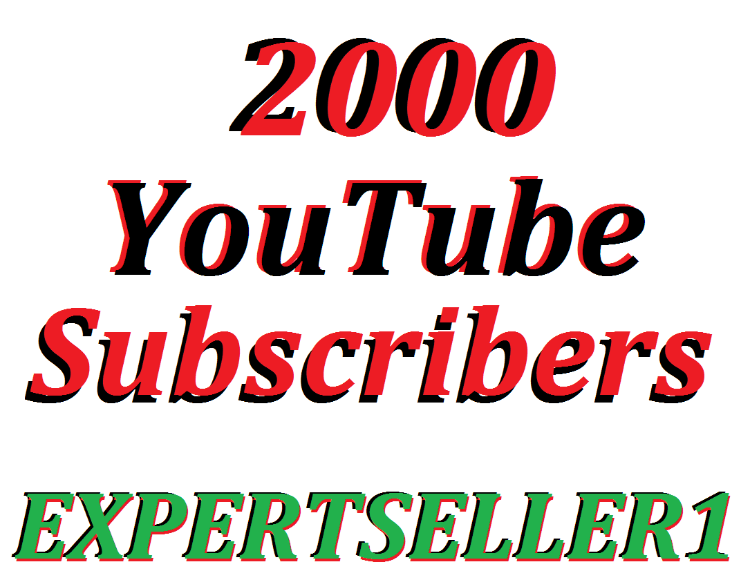 Limited Offer 2000 You/Tube Subsc-ribers To Make Attractive Your Channel Refill Guarantee