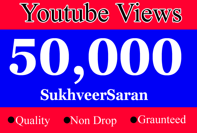 50000 or 50k or 50,000 YouTube Views with Choice Extra 10k, 20k, 25k, 100k, 100,000, 500k YouTube video Views