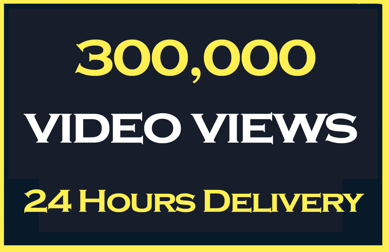 300000 Video views Promotion and marketing within 24 Hours