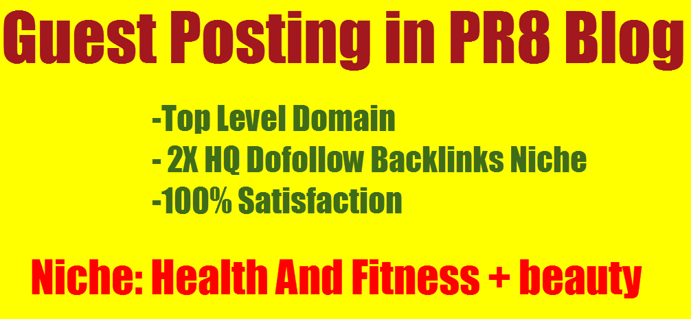 Get Manually do 3X HQ Backlinks,  Make a PR8 Guest Post - Health and Fitness BLOG