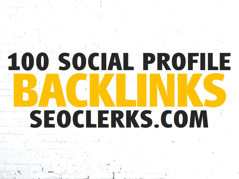 Create 100 Social Profile Backlinks