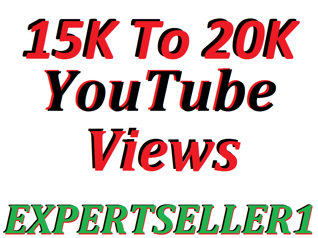 Limited Offer 15,000 To 20,000 HQ You/Tube Vie-ws In Your Video