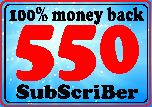 Guarantee 550 subscriber high quality with super fast delivery complete only