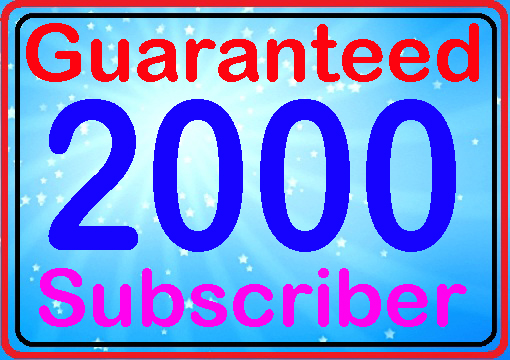 Manually 2000 subscriber fully safe and super fast within 12-24 hours complete