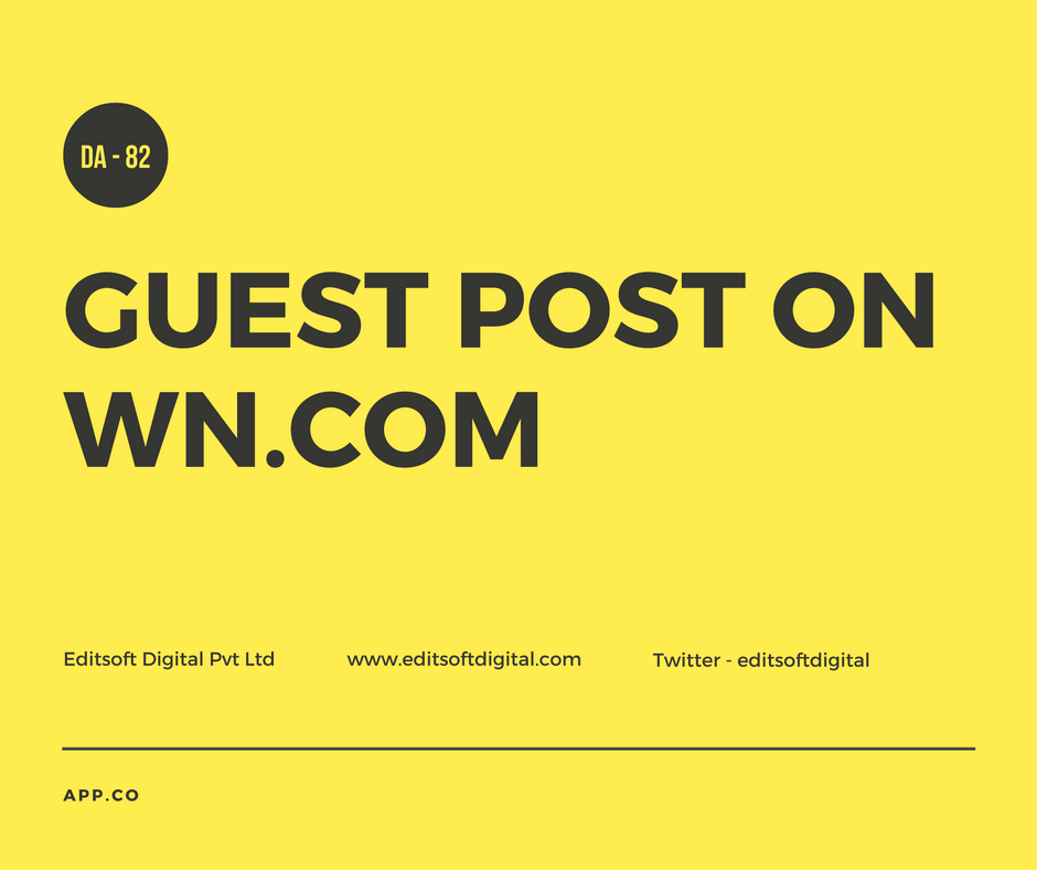 Write a Guest Post on a WN with DA 82, PA 86, TF 54, & CF 54.