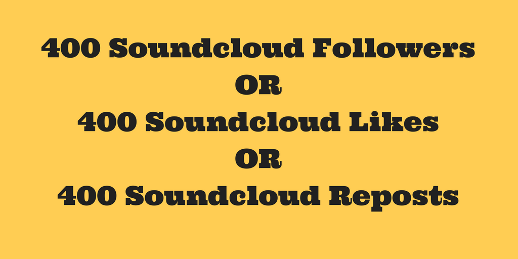 High Quality Instant 400+ Soundcloud Followers Or Likes Or Reposts