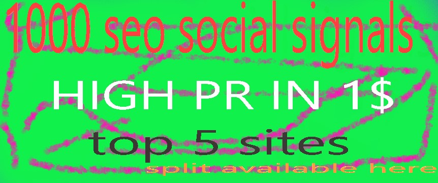 1000 seo social signals HIGH PR IN