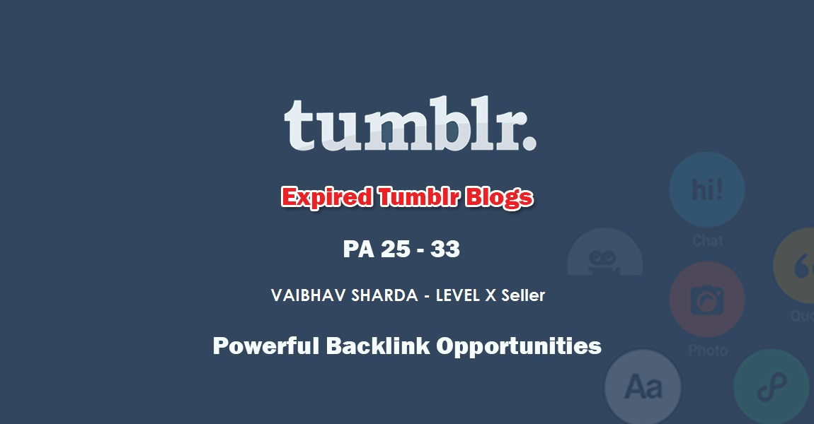 Get 50+ UNREGISTERED Tumblr Expired Blog Domains with 27+ PA