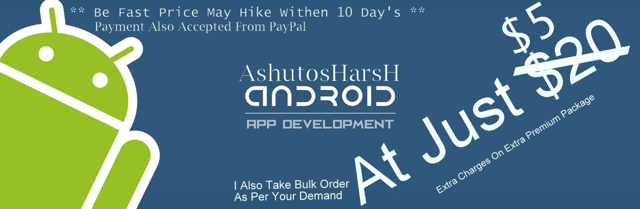 Androide Application For You Devloped By AshutosHarsH