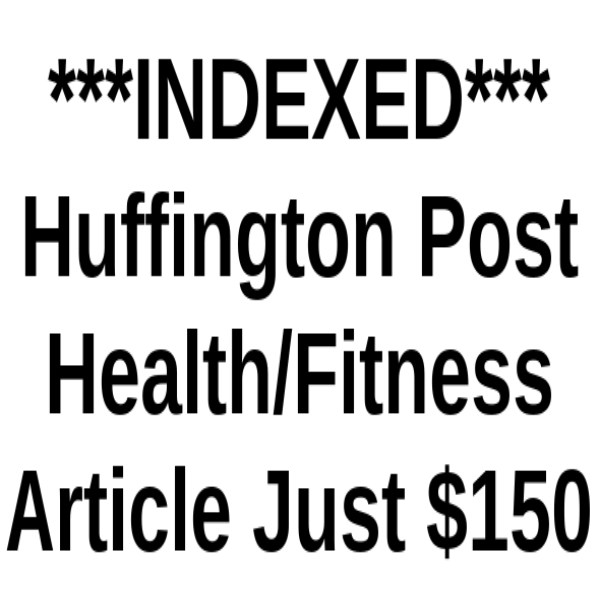 Add your link to an INDEXED Huffington Post Fitness Article in 12hrs or Less