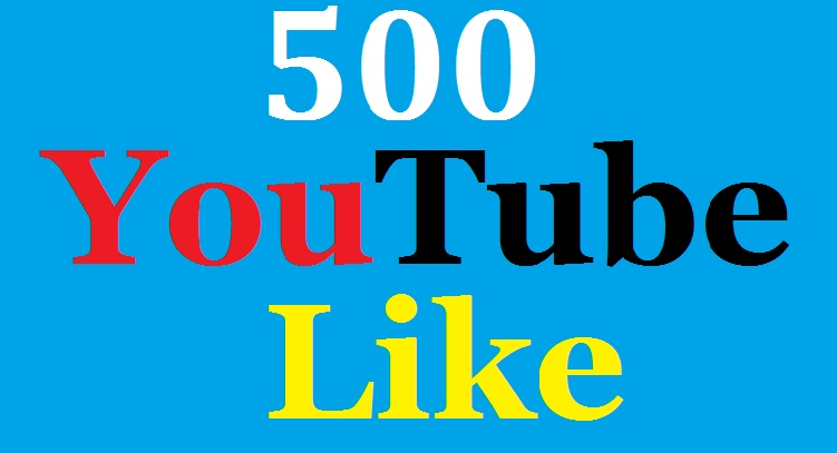 Get 500 Real HQ Non dropYoutube Lik'es very fast delivery
