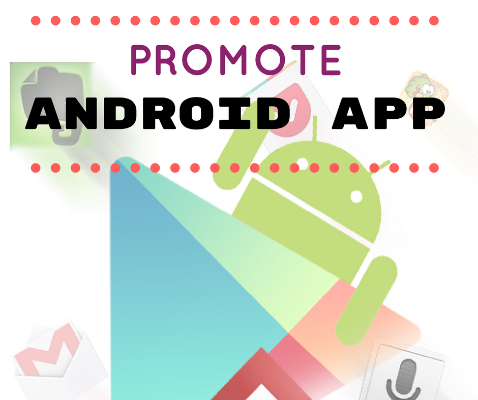 Promote your android app to target users