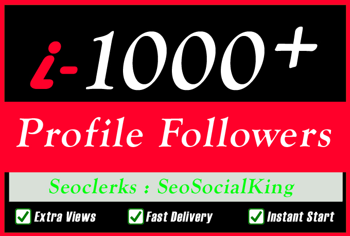 1000+ High Quality Social Profile Followers Or 100K Views Or 2000 Likes Or 1000 Comments with Fast Delivery