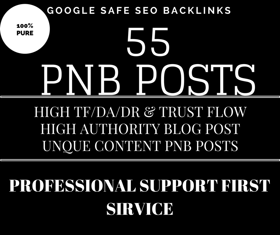 55 permanent PBN posts on awesome domains and the deliver time is 7 maximum seven days