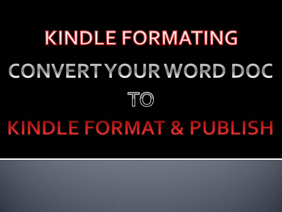 Format and Convert your word doc to kindle format