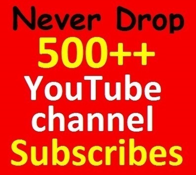 Never drop, 500+ YouTube Chanell Subscri 'bers Manually no bot-points Guaranteed