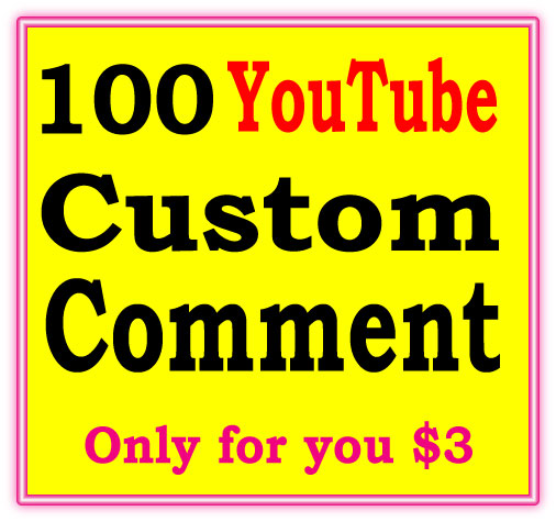 100 YouTube Custom comment very fast