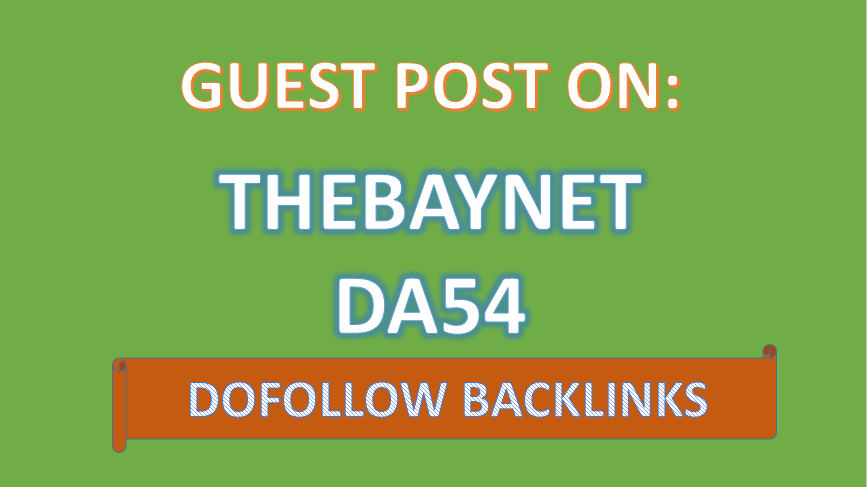 We'll Write Articles about Your Topic & Guest Post on THEBAYNET DA54