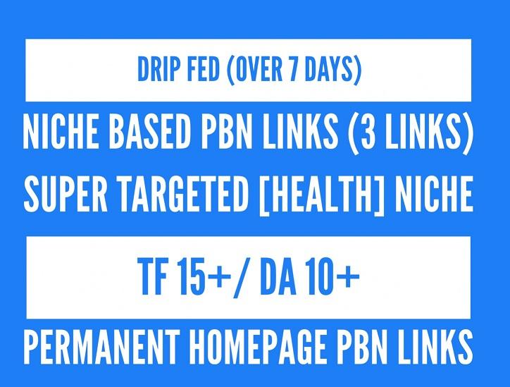 Drip Fed Health niche 3 x Permanent & Powerful PBN Links TF 15+ CF 10+