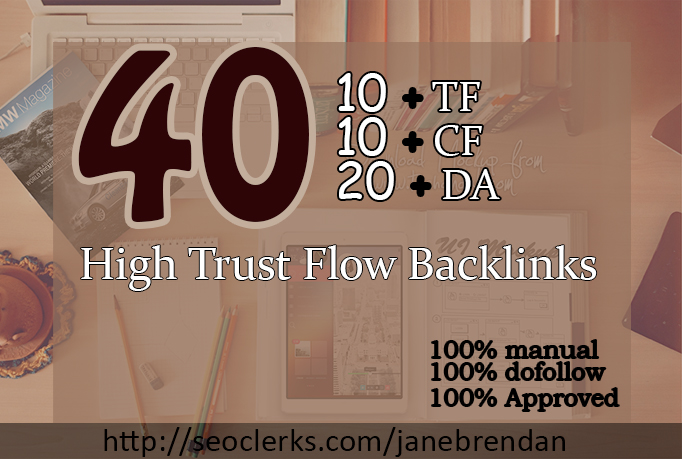 do 40 high quality trust flow dofollow backlinks on h...