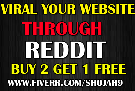 Viral your website through reddit to get traffic from it